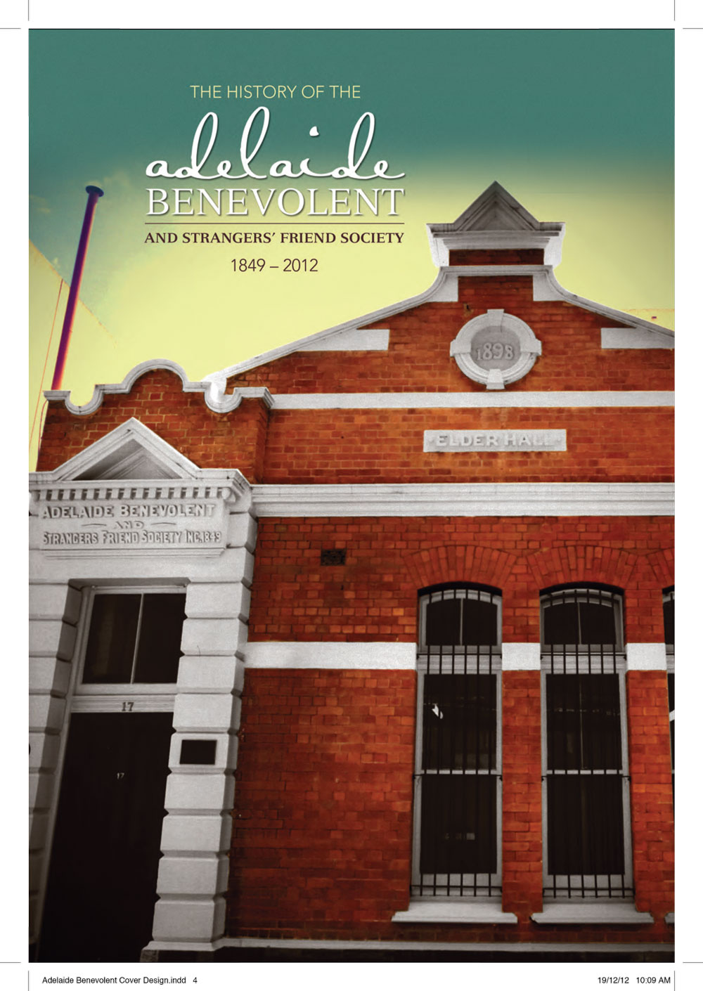 The History of the Adelaide Benevolent and Strangers' Friend Society 1849-2012