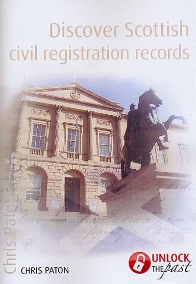 Discover Scottish Civil Registration Records by Chris Paton Click image for more information and to order.