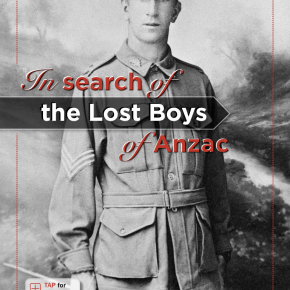In search of the Lost Boys of Anzac.