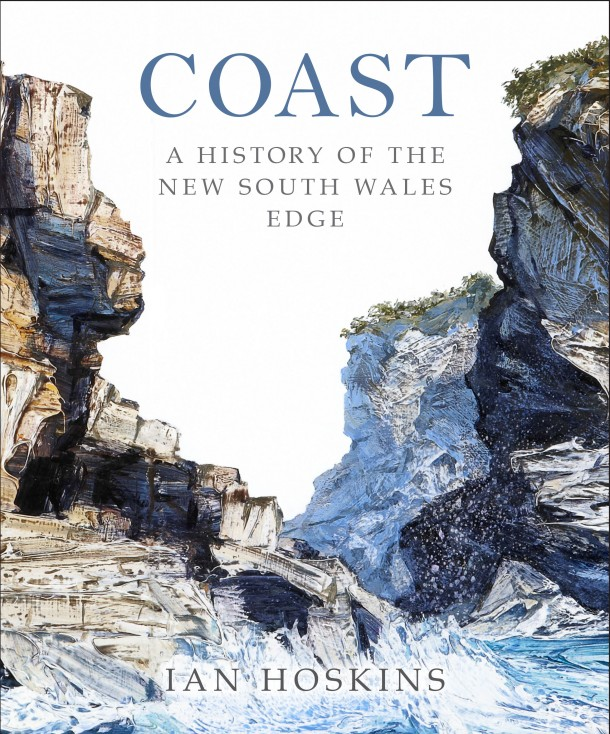 Coast A history of the New South Wales Edge by Ian Hoskins