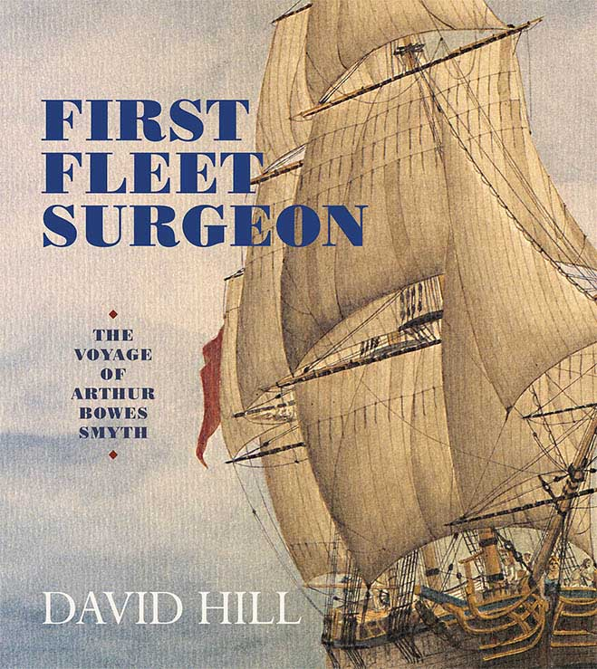 First Fleet Surgeon by David Hill